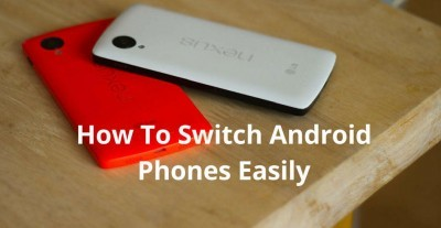 Make Switching Android Phones Easy