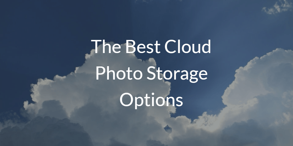 Best photo storage options