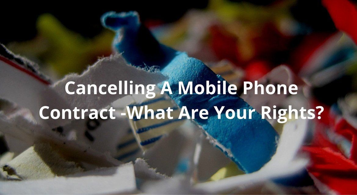 What Are My Rights Regarding the Cancellation of a Mobile Phone Contract?